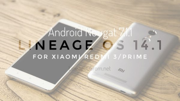 LineageOS 14.1 for Xiaomi Redmi 3/Prime Android Nougat 7.1.1